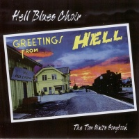 Greetings From Hell (The Tom Waits Song Book) - Hell Blues Choir