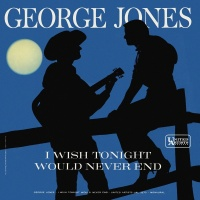 I Wish Tonight Would Never End - George Jones