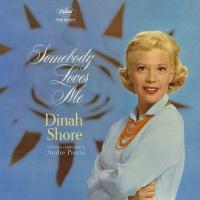Somebody Loves Me - Dinah Shore