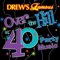 Drew's Famous Over The Hill At 40 Party Music - The Hit Crew