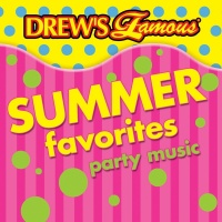 Drew's Famous Summer Favorites Party Music - The Hit Crew