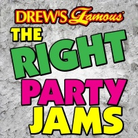 Drew's Famous The Right Party Jams - The Hit Crew