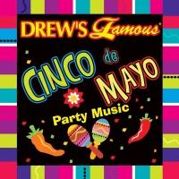 Drew's Famous Cinco De Mayo Party Music - The Hit Crew