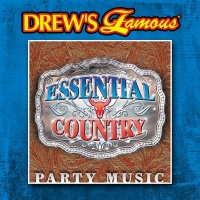 Drew's Famous Essential Country Party Music - The Hit Crew