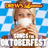 Drew's Famous Songs For Oktoberfest - The Hit Crew