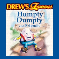 Drew's Famous Humpty Dumpty And Friends - The Hit Crew