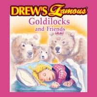 Drew's Famous Goldilocks And Friends - The Hit Crew