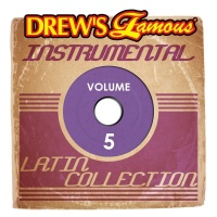 Drew's Famous Instrumental Latin Collection, Vol. 5 - The Hit Crew