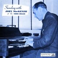 Sunday With John MacKenzie At The Conn Organ - John Mackenzie