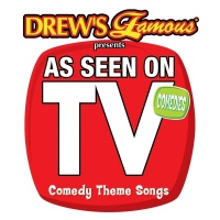 Drew's Famous Presents As Seen On TV: Comedy Theme Songs - The Hit Crew