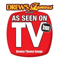 Drew's Famous Presents As Seen On TV: Drama Theme Songs - The Hit Crew