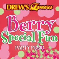 Drew's Famous Berry Special Fun Party Music - The Hit Crew