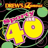 Drew's Famous Sporty At 40 - The Hit Crew