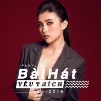 Những Bài Hát Được Yêu Thích Nhất Tháng 04/2018 - Various Artists