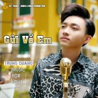 Gửi Về Em (Single) - Trung Quang