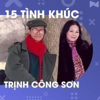 15 Tình Khúc Trịnh Công Sơn Hay Nhất - Various Artists