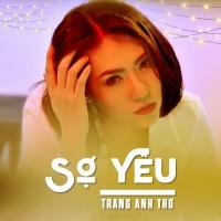 Sợ Yêu (Single) - Trang Anh Thơ