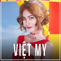 Những Bài Hát Hay Nhất Của Việt My - Việt My