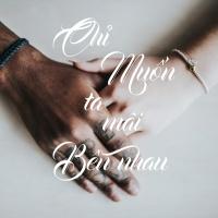 Chỉ Muốn Ta Mãi Bên Nhau - Various Artists