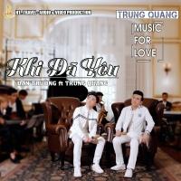 Khi Đã Yêu (Single) - Đan Trường, Trung Quang