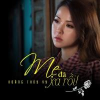 Mẹ Đã Xa Rồi (Single) - Hoàng Thúy Vy