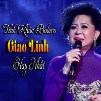 Tình Khúc Bolero Giao Linh Hay Nhất - Various Artists