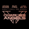 Don't Call Me Angel (Charlie's Angels) - Ariana Grande, Miley Cyrus, Lana Del Rey