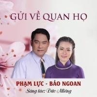 Gửi Về Quan Họ (Single) - Phạm Lực, Bảo Ngoan