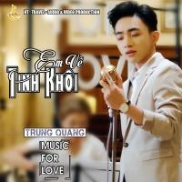 Em Về Tinh Khôi (Single) - Trung Quang