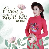 Chiếc Khăn Tay (Single) - Yên Nhiên