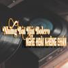 Những Bài Hát Bolero Nghe Hoài Không Chán - Various Artists
