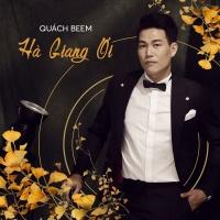 Hà Giang Ơi (Single) - Quách Beem