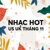 NHẠC HOT US-UK THÁNG 11/2019 - Various Artists