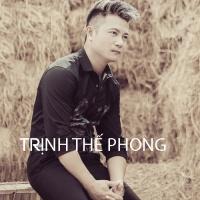 Những Bài Hát Hay Nhất Của Trịnh Thế Phong - Various Artists