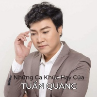 Những Bài Hát Hay Nhất Của Tuấn Quang - Various Artists