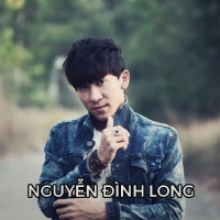 Những Bài Hát Hay Nhất Của Nguyễn Đình Long - Various Artists