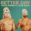 Better Day (Single) - Young Bombs, Aloe Blacc