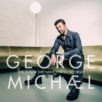 This Is How (We Want You To Get High) (Single) - George Michael
