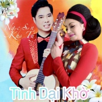 Tình Dại Khờ (Single) - Khả Tú, Ngọc Sơn