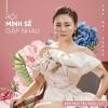 Rồi Mình Sẽ Gặp Nhau (Single) - Văn Mai Hương