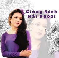 Giáng Sinh Hải Ngoại 2019 - Various Artists