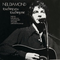 Touching You, Touching Me - Neil Diamond