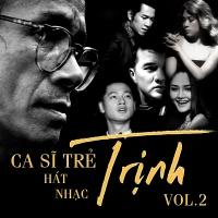 Những Ca Sĩ Trẻ Hát Nhạc Trịnh (Vol.2) - Various Artists