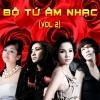 Bộ Tứ Âm Nhạc (Vol.2) - Hồng Nhung, Mỹ Linh, Thanh Lam, Hà Trần