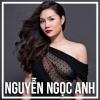 Những Bài Hát Hay Nhất Của Nguyễn Ngọc Anh - Nguyễn Ngọc Anh