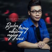 Buồn Trong Những Ngày Vui (Single) - Hamlet Trương