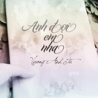 Anh Đợi Em Nha (Single) - Vương Anh Tú