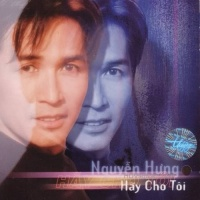 Hãy Cho Tôi - Nguyễn Hưng