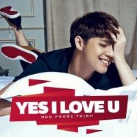Yes I Love U (Single) - Noo Phước Thịnh