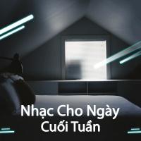 Nhạc Cho Ngày Cuối Tuần - Various Artists